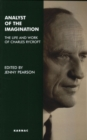 Analyst of the Imagination : The Life and Work of Charles Rycroft - Book