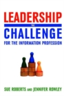 Leadership : The Challenge for the Information Profession - Book