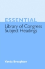 Essential Library of Congress Subject Headings - Book