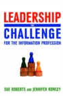 Leadership : The Challenge for the Information Profession - eBook
