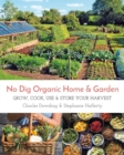 No Dig Organic Home & Garden : Grow, Cook, Use & Store Your Harvest - Book