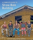 A Complete Guide to Straw Bale Building - Book