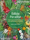 Edible Paradise : How to grow herbs, flowers, and vegetables in any space - Book