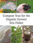 Compost Teas for the Organic Grower - Book