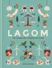 Lagom : The Swedish Art of Balanced Living - eBook
