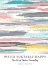 Write Yourself Happy : The Art of Positive Journalling - Book