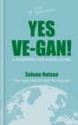 Yes Ve-gan! : A blueprint for vegan living - Book