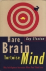 Hare Brain, Tortoise Mind : Why Intelligence Increases When You Think Less - Book
