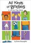 All Kinds of Bodies : a Lift-the-Flap Book - Book