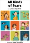 All Kinds of Fears : a Lift-the-Flap Book - Book