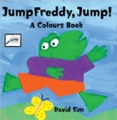 Jump Freddy, Jump! : A Colours Pop-up Book - Book