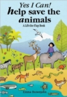 Yes I Can! Help Save the Animals : A Lift-the-flap Book - Book