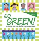 Go Green! : 10 Things You Can Do for a Greener World - Book