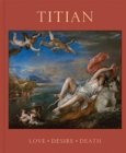 Titian : Love, Desire, Death - Book
