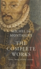 The Complete Works : Essays, Travel Journal, Letters - Book