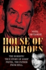 House of Horrors : The Horrific True Story of Josef Fritzl, The Father From Hell - eBook