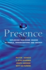 Presence : Exploring Profound Change in People, Organizations and Society - Book