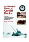 An Illustrated History of Cardiff Docks : Cardiff Railway Company and the Docks at War Pt. 3 - Book