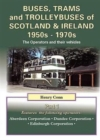 Buses, Trams and Trolleybuses of Scotland & Ireland 1950s-1970s : The Operators and Their Vehicles - Book