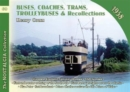 Buses, Coaches, Coaches, Trams, Trolleybuses and Recollections - Book