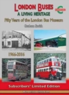 London Buses a Living Heritage : Fifty Years of the London Bus Museum - Book