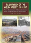 Railwaymen of the Welsh Valleys 1914-67 : Recollections of Pontypool Road Engine Shed, Shunting Yards, Fitting Staff and the Vale of Neath Line Part 1 - Book