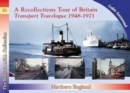 Recollections Tour of Britain Northern England Transport Travelogue 1948-1971 - Book