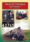 Tales of the Rails : John Fletcher Main Line Footplateman - Book