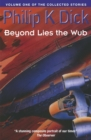 Beyond Lies The Wub : Volume One Of The Collected Stories - Book