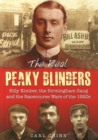 The Real Peaky Blinders : Billy Kimber, the Birmingham Gang and the Racecourse Wars of the 1920s - Book