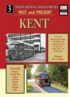 Trams,Buses & Trolleybuses Past and Present : Kent No. 3 - Book