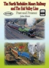 The North Yorkshire Moors Railway and the Esk Valley Line Past & Present - Book