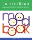 The Mood Book : Identify and explore 100 moods and emotions - Book