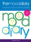 The Mood Diary : A 4-Week Plan to Track Your Emotions and Lifestyle - Book