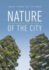 Nature of the City : Green Infrastructure from the Ground Up - Book