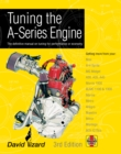 Tuning the A-Series Engine : The Definitive Manual on Tuning for Performance or Economy - Book