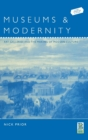 Museums and Modernity : Art Galleries and the Making of Modern Culture - Book