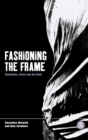 Fashioning the Frame : Boundaries, Dress and the Body - Book