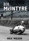 Bob McIntyre : The Flying Scot - Book