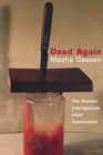Dead Again : Russian Intelligentsia After Communism - Book