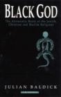 Black God : Afroasiatic Roots of the Jewish, Christian and Muslim Religions - Book