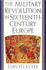 The Military Revolution in Sixteenth-century Europe - Book