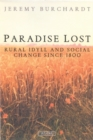 Paradise Lost : Rural Idyll and Social Change Since 1800 - Book