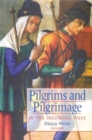Pilgrims and Pilgrimage in the Medieval West - Book