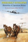 Friendly Invasion : Memories of Operation Bolero, The American Occupation of Britain 1942-1945 - Book