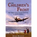 The Children's Front : The Impact of the Second World War on British Children - Book