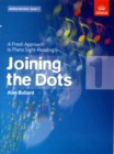 Joining the Dots, Book 1 (Piano) : A Fresh Approach to Piano Sight-Reading - Book