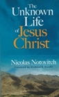 The Unknown Life of Jesus Christ - Book