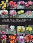 Cacti and Succulents : An illustrated guide to the plants and their cultivation - Book