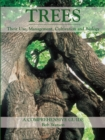 Trees : Their Use, Management, Cultivation and Biology - A Comprehensive Guide - Book